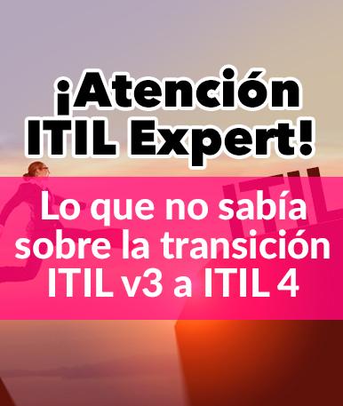 Esto es lo que quizás NO sepa sobre la transición de ITIL v3 a ITIL 4
