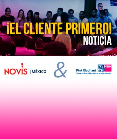 Noticia: ¡El cliente primero, por esto Novis México renovó sus procesos internos!