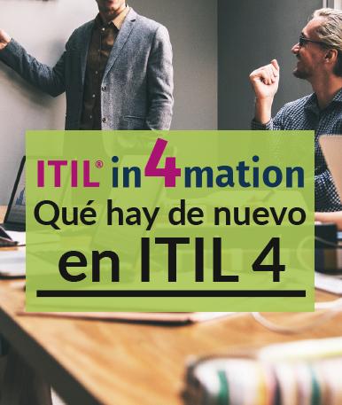 ITIL ®: Qué hay de nuevo en ITIL 4