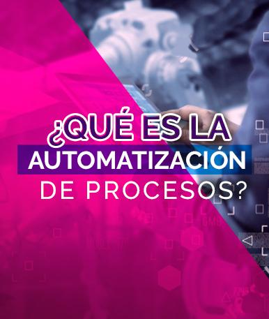 ¿Qué es la Automatización de Procesos?