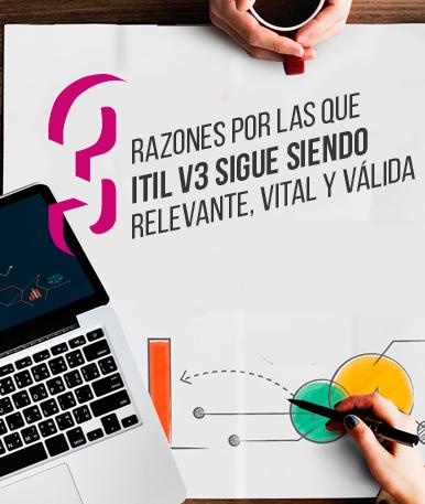Tres razones por las que ITIL v3 sigue siendo relevante, vital y válida