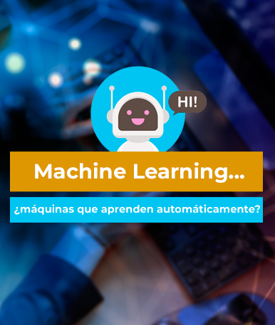 Machine Learning… ¿máquinas que aprenden automáticamente?