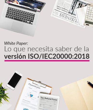 White Paper:Lo que necesita saber de la versión ISO/IEC20000:2018