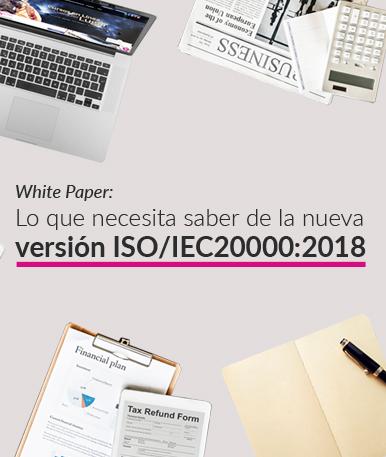 White Paper:Lo que necesita saber de la nueva versión ISO/IEC20000:2018