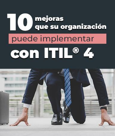 10 mejoras que su organización puede implementar con ITIL 4