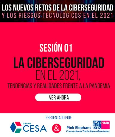 La Ciberseguridad en el 2021, tendencias y realidades frente a la pandemia