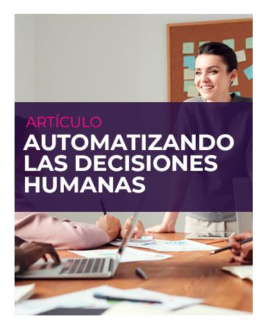 Automatizando las decisiones humanas